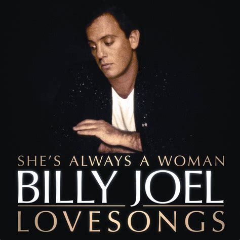a s when she is billy joel quot she 180 s always a the songs quot