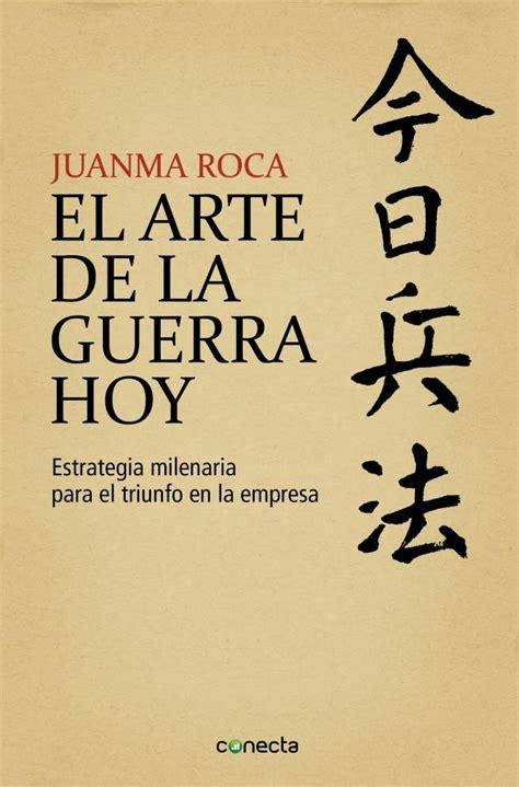 libro gente hoy libro del resumen del libro el arte de la guerra hoy de juanma roca