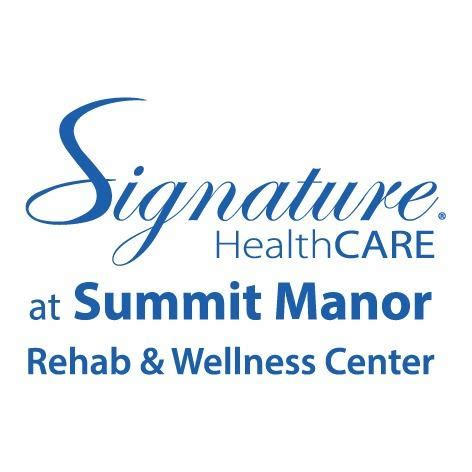 signature healthcare at summit manor rehab wellness