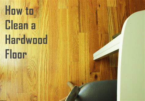 How To Clean Wooden Floor by How To Clean Hardwood Floors Interior Designs
