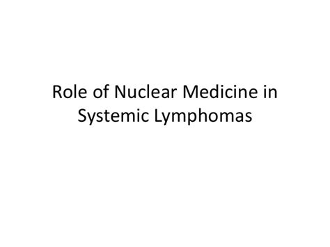 Nuclear Medicine In by Nuclear Medicine In Systemic Lymphomas