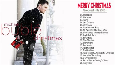 michael buble best songs michael buble christmas songs playlist 2017 2018 best of
