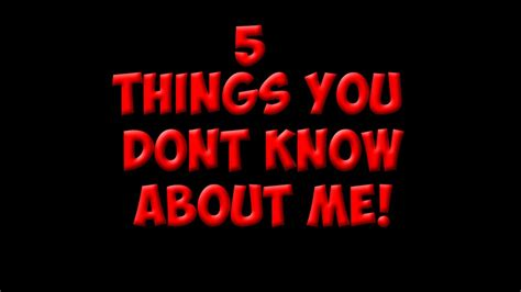 5 Things You Dont About Me by 5 Things You Don T About Me