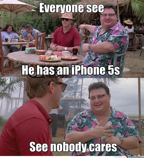 Iphone 5s Meme - nobody cares about the iphone 5s by hamza0 meme center