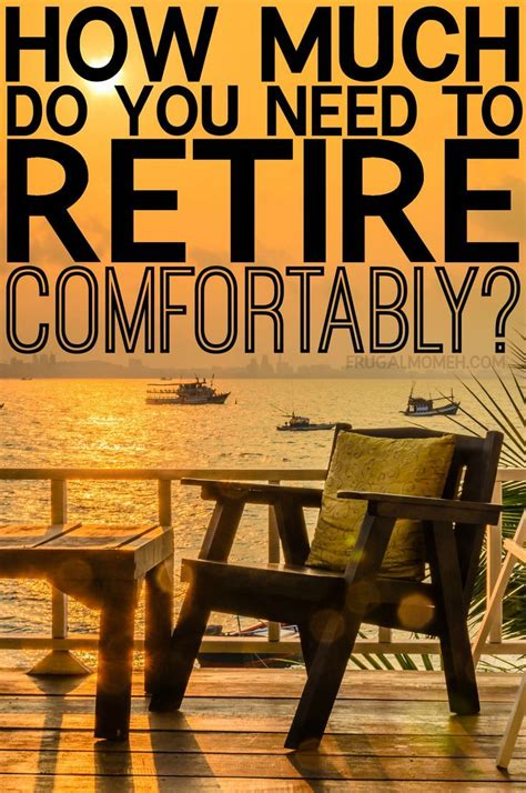 how to retire comfortably and happy how much do you need to retire comfortably places to