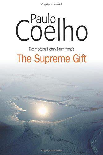 the supreme gift pdf the supreme gift by paulo coelho mrsdianaergottlieb