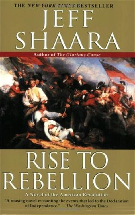 a i insurrection the general s war books rise to rebellion by jeff shaara reviews discussion