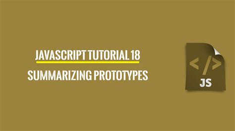 javascript tutorial in youtube javascript tutorial 18 summarizing prototypes youtube
