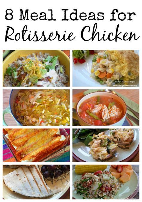 easy dinner ideas for 8 turn 1 rotisserie chicken into 3 easy meals