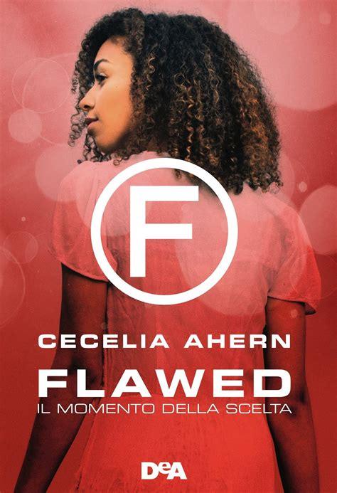 flawed flawed 1 libro e descargar gratis libri libretti libracci recensione blogtour flawed il momento della scelta cecelia