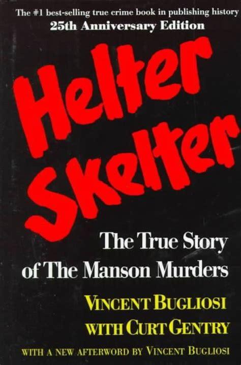 helter skelter the true story of the murders books bol helter skelter vincent bugliosi curt gentry
