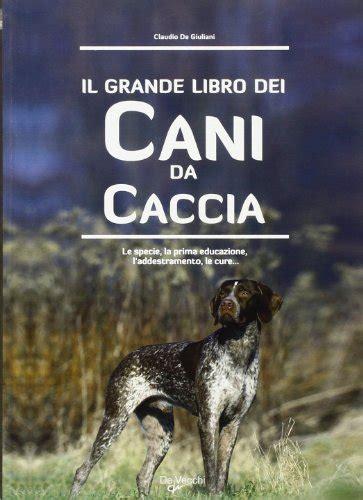 libro black dog libri addestramento cani libro 171 il cane da ferma 187 caccia prove addestramento