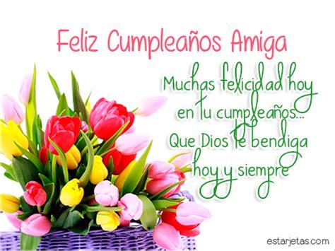 imagenes feliz cumpleaños amiga flores im 225 genes de feliz cumplea 241 os amiga im 225 genes tarjetas