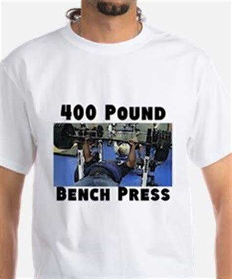 400 lb bench press club shirt bench press 400 club gifts merchandise bench press 400