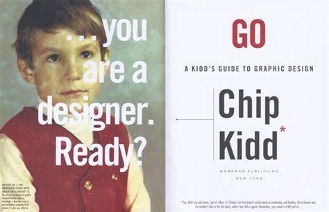 go a kidd s guide to graphic design go a kidd s guide to graphic design by chip kidd