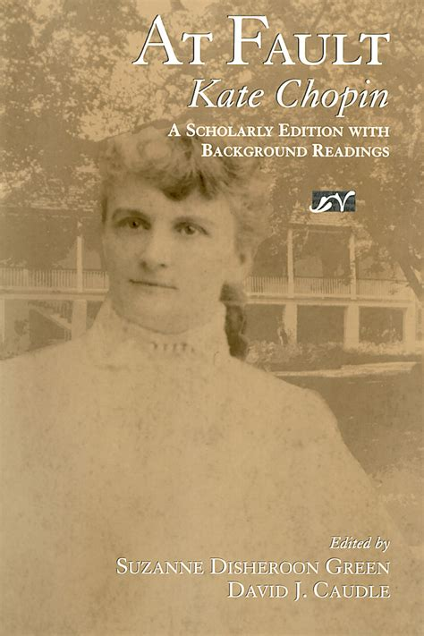 biography about kate chopin at fault scholarly edition w background readings