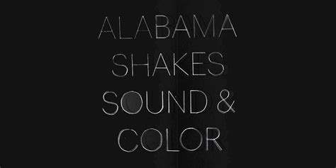 color and sound alabama shakes sound and color