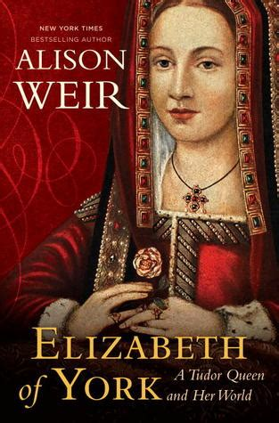 the the and times of elizabeth ii books i to read elizabeth of york the tudor by