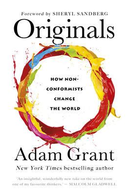Originals By Adam Grant originals how non conformists change the world book by adam grant sheryl sandberg foreword by