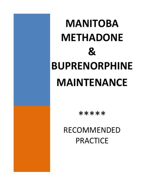 Buprenorphine Detox Plan by Cpsm Manitoba Methadone Buprenorphine Maintenance