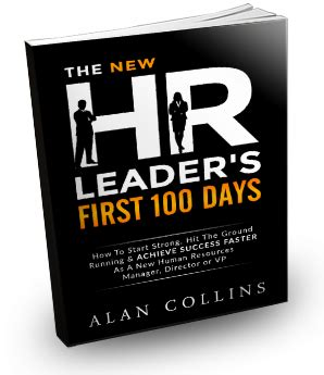 the new hr leader s 100 days how to start strong hit the ground running achieve success faster as a new human resources manager director or vp books 7 hr career regrets you must bury before 2017 ends