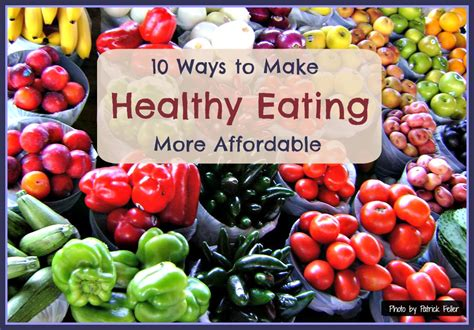 10 Ways To Eat More Healthy by 10 Ways To Make Healthy More Affordable Hs