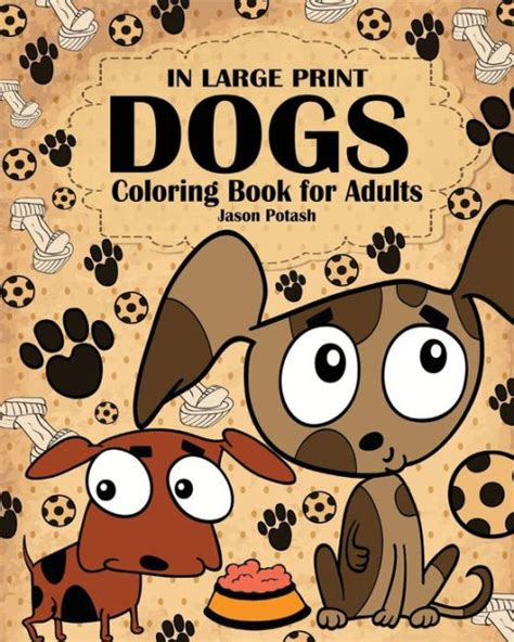 coloring books for adults barnes and noble dogs coloring book for adults in large print by jason
