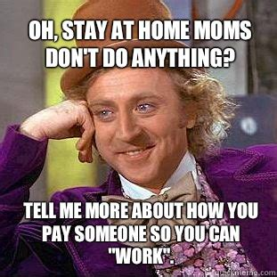 Stay At Home Mom Meme - image