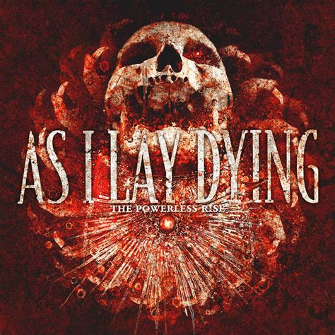 as i lay dying as i lay dying the powerless rise 2010 music is amazing