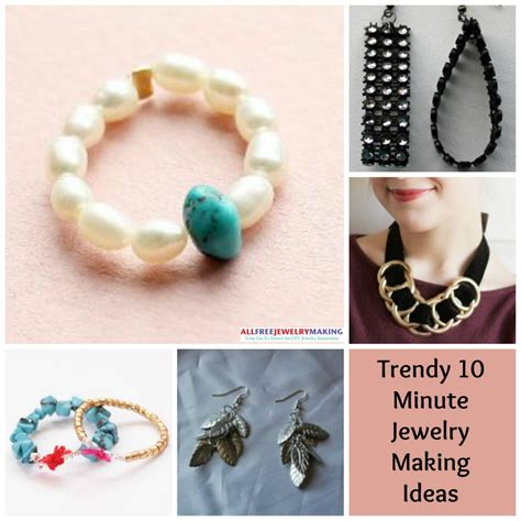 jewelry you can make trendy 10 minutes or less jewelry ideas