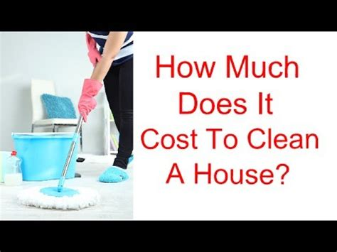 How Much Does Cleaning Cost by How Much Does It Cost To Clean A House Elia S House