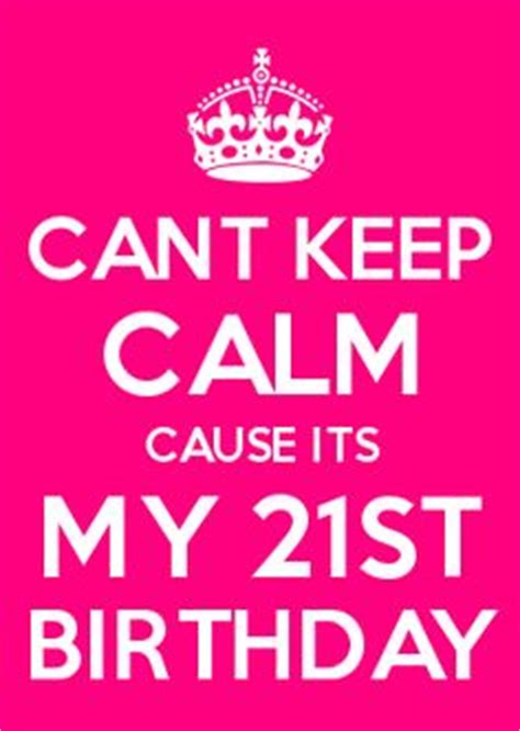 Its My 21st Birthday Quotes 1000 Images About Quotes