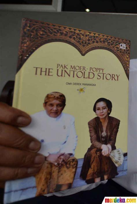 Pak More Poppy The Untold Story Hc foto keluarga moerdiono laporkan poppy dharsono ke