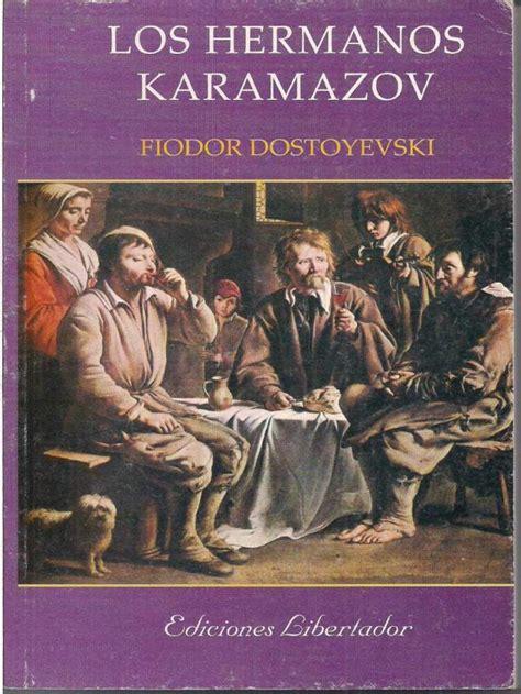 libro los hermanos karamazov lista 191 cu 225 l es la mejor novela de fi 243 dor dostoyevski