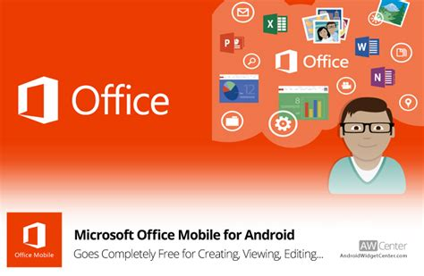 microsoft office free mobile microsoft office mobile is now free for android phones
