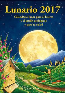 libros huerto y jardn calendario lunar lunario 2016 lunario 2017 michel gros
