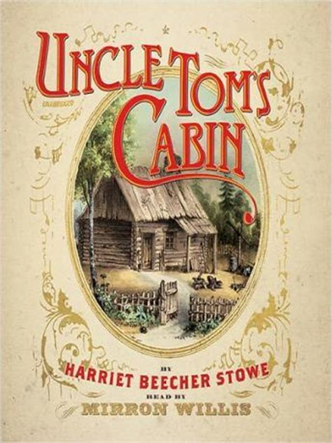 Toms Cabin Audio by Listen To Tom S Cabin By Harriet Beecher Stowe At