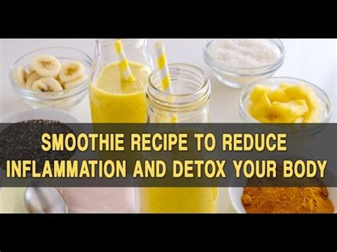 Inflammation Detox by Smoothie Recipe To Reduce Inflammation And Detox Your