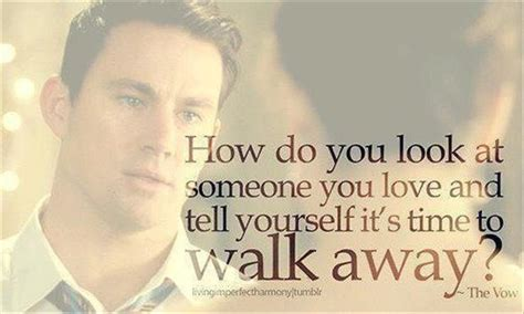 how to a to walk next to you how do you look at someone you and tell yourself its time to walk away