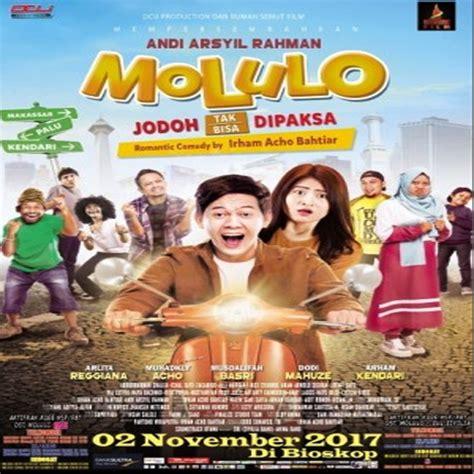 film molulo sinopsis film molulo jodoh tak bisa dipaksa 2017