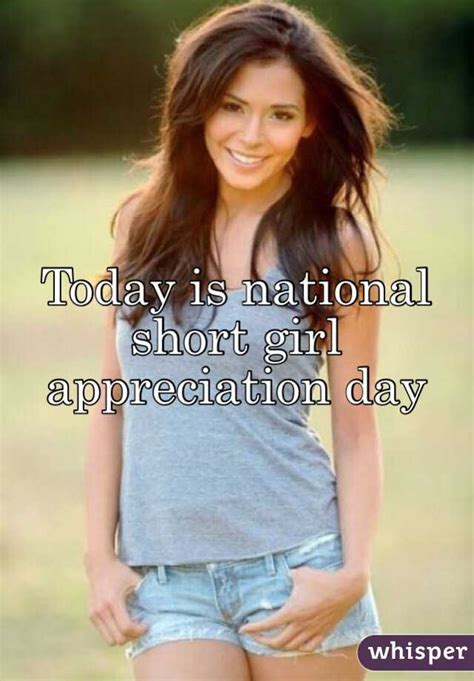 short girl appreciation day 2016 today is national short girl appreciation day