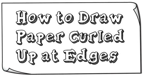 draw paper curved    edges curled