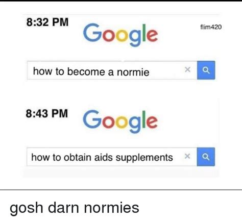 How To Become A Meme - 832 pm google flim420 how to become a normie 843 pm google