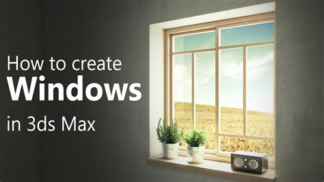 home design 3d how to add windows how to create windows in 3ds max arch viz c