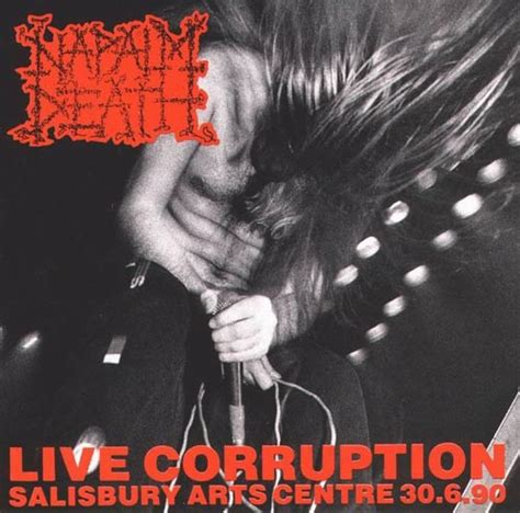 napalm death live corruption encyclopaedia metallum - 429214 Napalm Death Kive Corruption