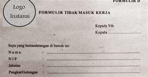 Contoh Surat Ijin Dari Atasan Tidak Masuk Kerja by Contoh Surat Formulir Tidak Masuk Kerja Murad Maulana