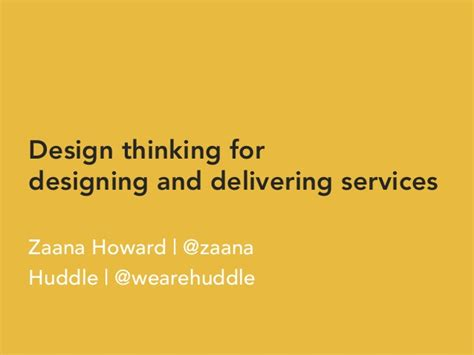 design thinking slideshare design thinking for designing and delivering services