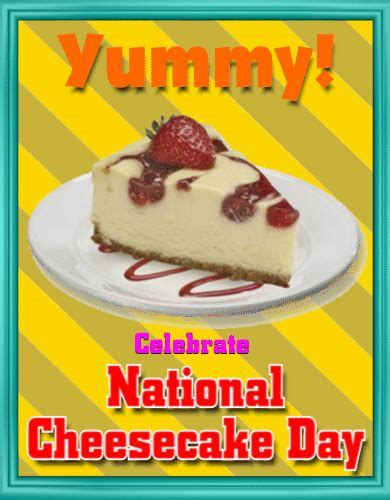 Celebrate National Cheesecake Day. Free National