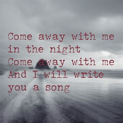 Come Away With Me To A Place Lyrics 17 Best Ideas About Norah Jones Lyrics On