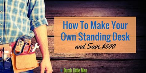 how to make your own standing desk how to make your own standing desk and save 600